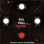 Soundtrack: All Fall Down