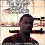 Soundtrack: No Good About Goodbye