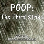 Soundtrack: Poop: The Third Strike